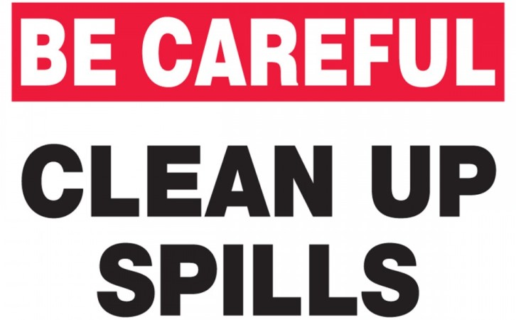 Be Careful With Spills
